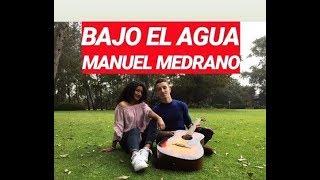 BAJO el AGUA-MANUEL MEDRANO (cover por juan acosta y vale casstt)