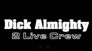 Watch 2 Live Crew Dick Almighty video