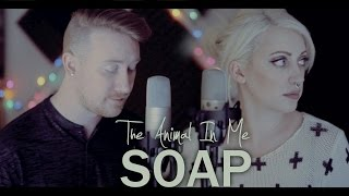 Melanie Martinez - Soap (Cover by The Animal In Me)
