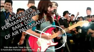 Spektakuler !! Permainan Gitar RARA LIDA ' JUDI ' OF AIR Jakabaring Sport City PALEMBANG