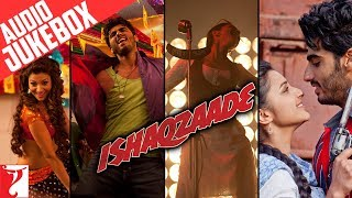 Ishaqzaade Audio Jukebox | Full Songs | Arjun Kapoor | Parineeti Chopra