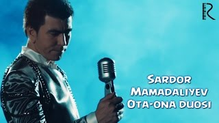 Sardor Mamadaliyev - Ota-ona duosi | Сардор Мамадалиев - Ота-она дуоси