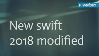 Cheapest swift 2018 Modifiation