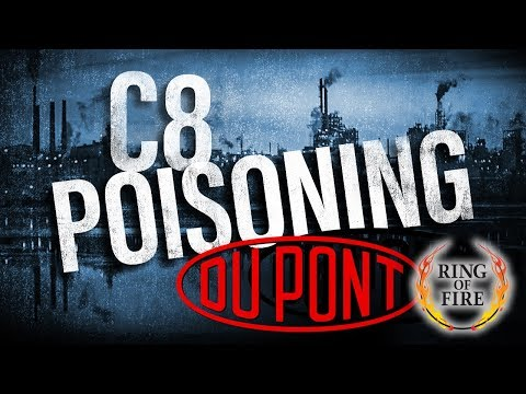 How Dupont Destroyed Lives Along The Ohio River Valley, And MORE
