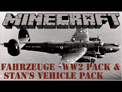Minecraft Mod Review - Flans Mod 3# - Alle Fahrzeuge [Stan's Vehicle Pack & WW2 Pack, Deutsch]