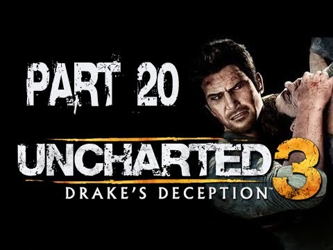 Uncharted 3 Drake's Deception: Walkthrough Part 20 [Chapter 12] Let's Play (Gameplay & Commentary)
