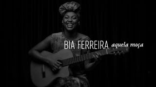 HAI STUDIO / Aquela Moça - Bia Ferreira