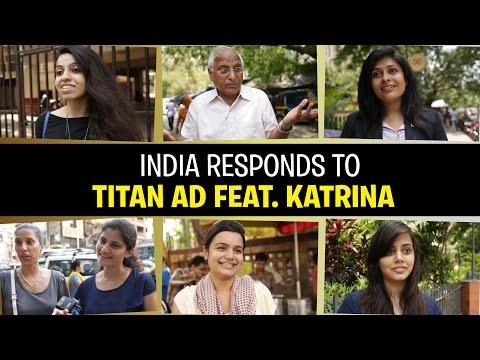 India Responds to Titan Ad Feat. Katrina