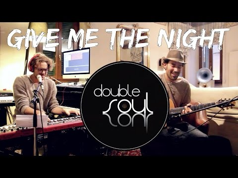 Give me the night - George Benson (Double Soul cover)