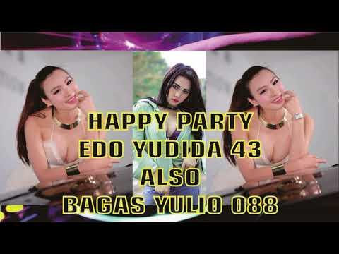DJ ALEXA    HAPPY PARTY EDO YUDIDA 43 ALSO BAGAS YULIO 088 BY DJ ALEXA MONYOR