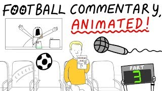 Crazy Football Commentary Animated! (Part 3)