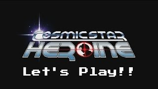 Fancy Party - Let's Play Cosmic Star Heroine - Episode 16
