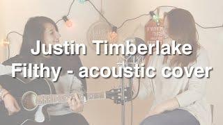 Download Lagu Justin Timberlake - Filthy (Acoustic cover) Gratis STAFABAND