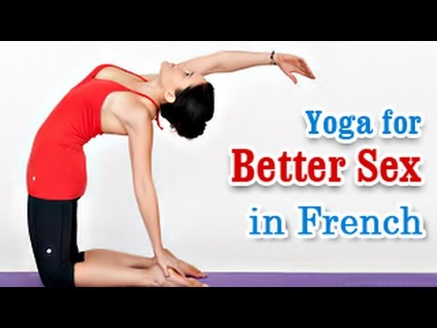 Yoga For Sex - Increase Sex Power In French video