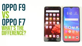 OPPO F9 vs F7: What's the difference?