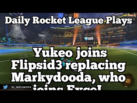 Daily Rocket League Plays: Yukeo joins Flipsid3 replacing Markydooda, who joins ExceL