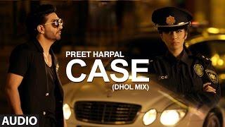 Preet Harpal: Case Dhol Mix (Full Audio Song)   Deep Jandu   Latest Punjabi Songs 2016   T-Series