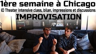 IMPROVISATION! Disussions et bilan semaine 1/5. Chicago Intensive summer class [English subbed]