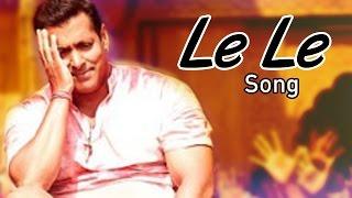 Le Le Bajrangi Bhaijaan SONG Ft Salman Khan, Kareena Kapoor Khan To Release With Dil Dhadakne Do