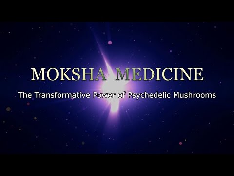 Moksha Medicine: The Transformative Power of Psychedelic Mushrooms - psilocybin documentary