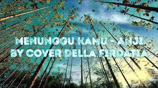 Menunggu Kamu - Anji - By Cover Della Firdatia