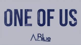 A.Blue - One of Us (Official Audio)