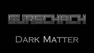 GURSCHACH - Dark Matter - (Album teaser)