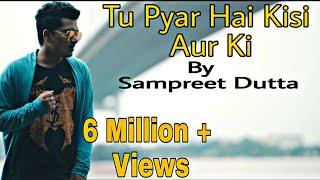 download lagu Tu Pyar Hai Kisi Aur Ka  Cover By gratis