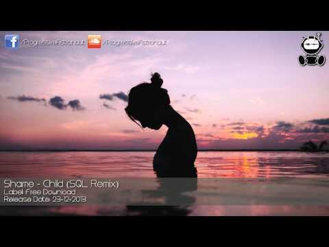 Shame - Child (SQL Remix) [Free Download]