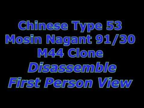 Chinese Type 53 Mosin Nagant 91/30 M44 Clone Disassemble In First Person View