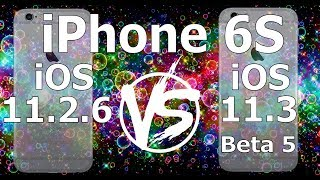 iPhone 6S : iOS 11.3 Beta 5 vs iOS 11.2.6 Speed Test Build 15E5211a