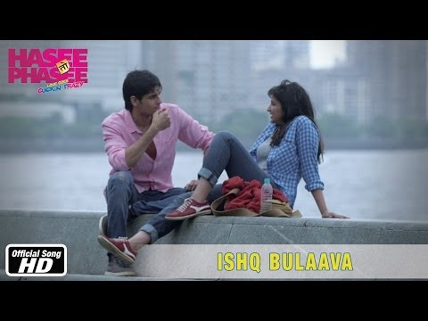 Ishq Bulaava - Official Song - Hasee Toh Phasee - Parineeti...