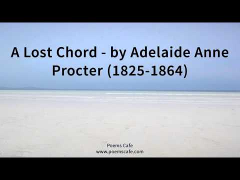 A Lost Chord   by Adelaide Anne Procter 1825 1864