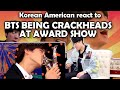 BTS BEING CHAOTIC CRACKHEADS IN AWARD SHOW (방탄소년단)(KOREAN AMERICAN REACTION)
