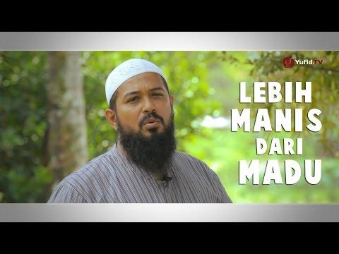 Nasehat Islami: Lebih Manis dari Madu - Ustadz Subhan Bawazier