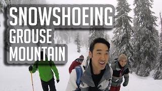 Snowshoeing Grouse Mountain