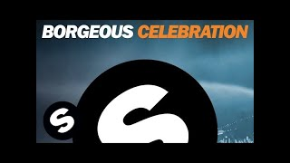 Borgeous - Celebration (Original Mix)