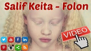 Salif Keita - Folon Video HD