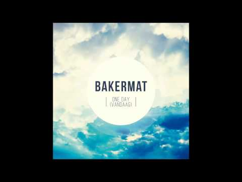 Bakermat   One Day(Vandaag)(Radio Edit)