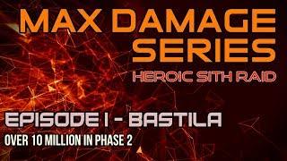 MAX DAMAGE SERIES | EPISODE 1: 10 MILLION WITH BASTILA IN PHASE 2 | SWGOH HEROIC SITH RAID