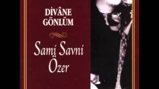 Sami Savni Özer - Divane Gönlüm