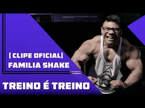 Familia Shake - Treino é Treino    ( Clipe Oficial )