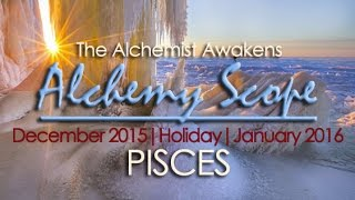 Pisces December-Holiday-January | Alchemy Scope for Your Soul Cycle