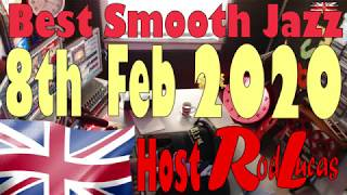 Best Smooth Jazz : 8th Feb 2020 : Host Rod Lucas