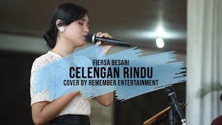 CELENGAN RINDU - FIERSA BESARI COVER BY REMEMBER ENTERTAINMENT
