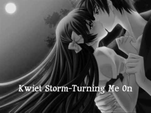 Kwiet Storm-Turning Me On