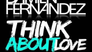 Watch Damien Fernandez Think About Love video