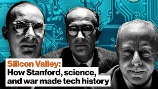 Silicon Valley: How Stanford, science, and war made tech history | Margaret O'Mara