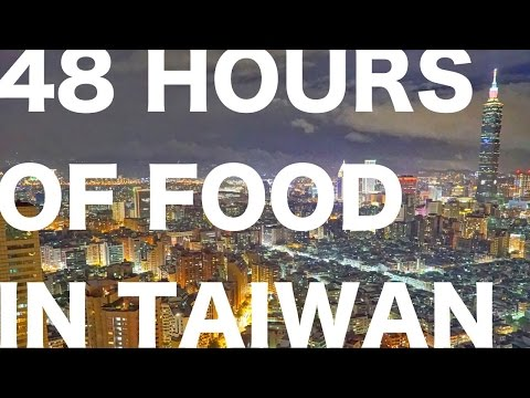 48 Hours in Taiwan: Food Paradise