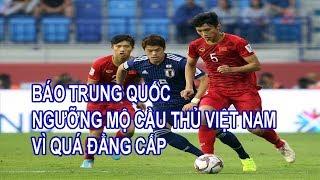 Trung Quốc Bất Ngờ So Sánh Đẳng Cấp Cầu Thủ Việt Nam Và Cầu Thủ Trung Quốc